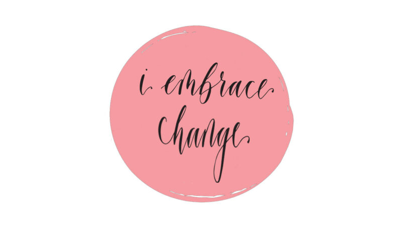 Mantra of the month - I embrace change